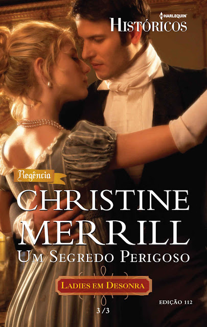 Um Segredo Perigoso Harlequin Históricos - ed.112 - Christine Merril