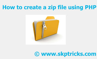 How to create a zip file using PHP - ZipArchive Class