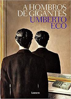 A hombros de gigantes- Umberto Eco