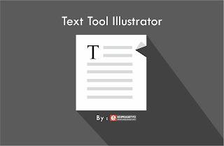 Tutorial Desain Grafis Mengenal Tool Untuk Membuat Tulisan Atau Text Tool Pada Illustrator