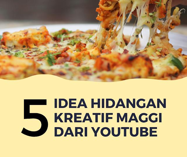 5 Idea Hidangan Kreatif Maggi Dari YouTube