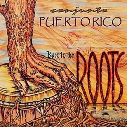 BACK TO THE ROOTS - CONJUNTO PUERTO RICO (2014)