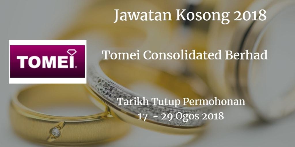 Jawatan Kosong Tomei Consolidated Berhad 17 - 29 Ogos 2018