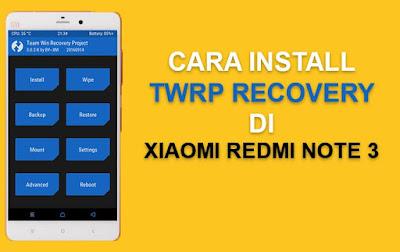 Cara Root & Install Recovery TWRP Pada Xiaomi Redmi Note 3