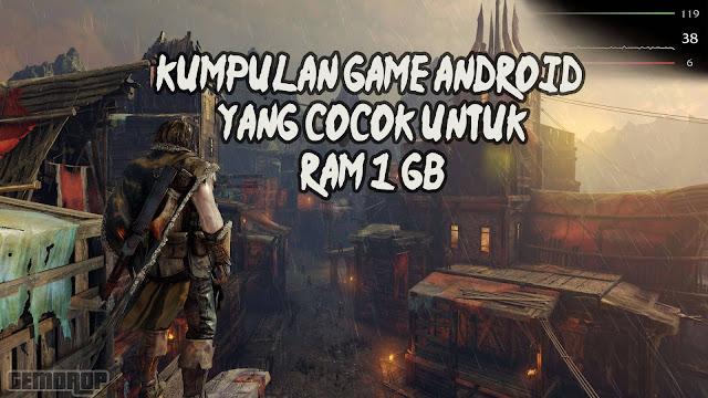 Kumpulan Game Android Yang Cocok Buat Ram 1 GB 2018