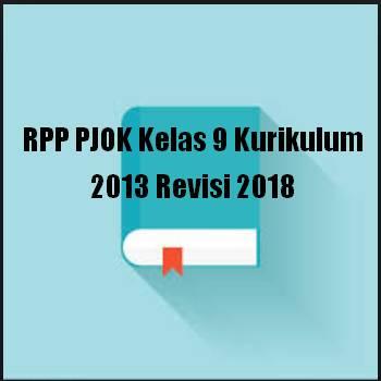 Rencana Pelaksanaan Pembelajaran tidak asing lagi bagi bapak dan Ibu terutama jika membua RPP PJOK Kelas 9 Kurikulum 2013 Revisi 2018