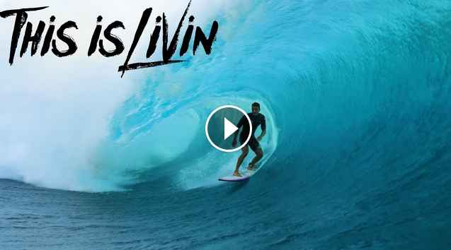 This is Livin Episode 27 Last Days in Tahiti Teahupo o