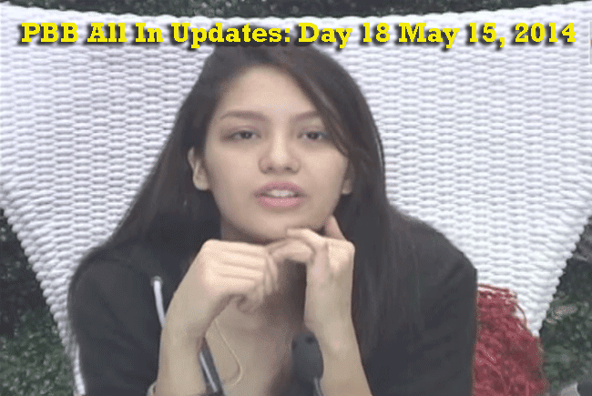 PBB All In Updates: Day 18 May 15, 2014