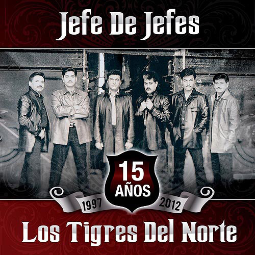 Los Tigres Del Norte - Jefe De Jefes (Disco 2012)