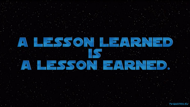 SWTCW - Quote - A lesson learned is a lesson earned