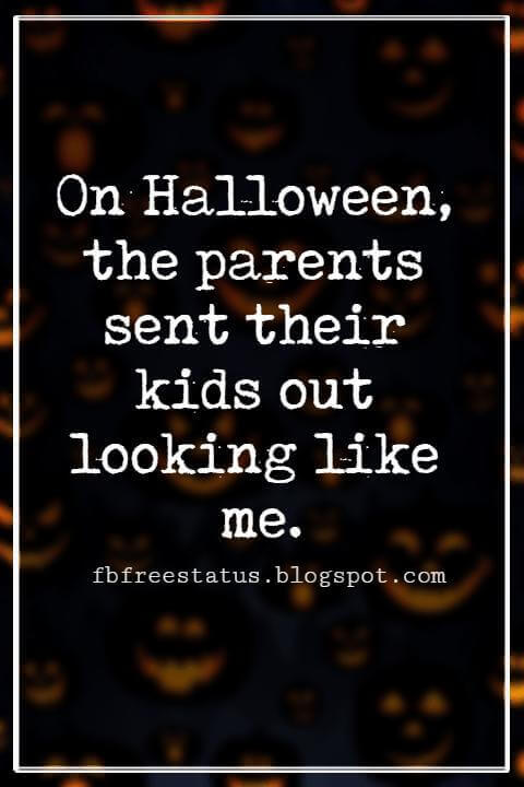 Funny Halloween Quotes, On Halloween, the parents sent their kids out looking like me. - Rodney Dangerfield