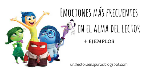 Emociones más frecuentes en el alma del lector, con ayuda de Intensa-mente (+ejemplos)