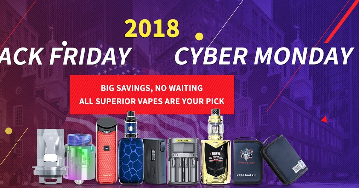 Don T Miss The 2018 Black Friday Vape Promotion Better Information Are Shared At Yahoobetter Com
