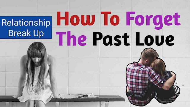 how to forget the past love