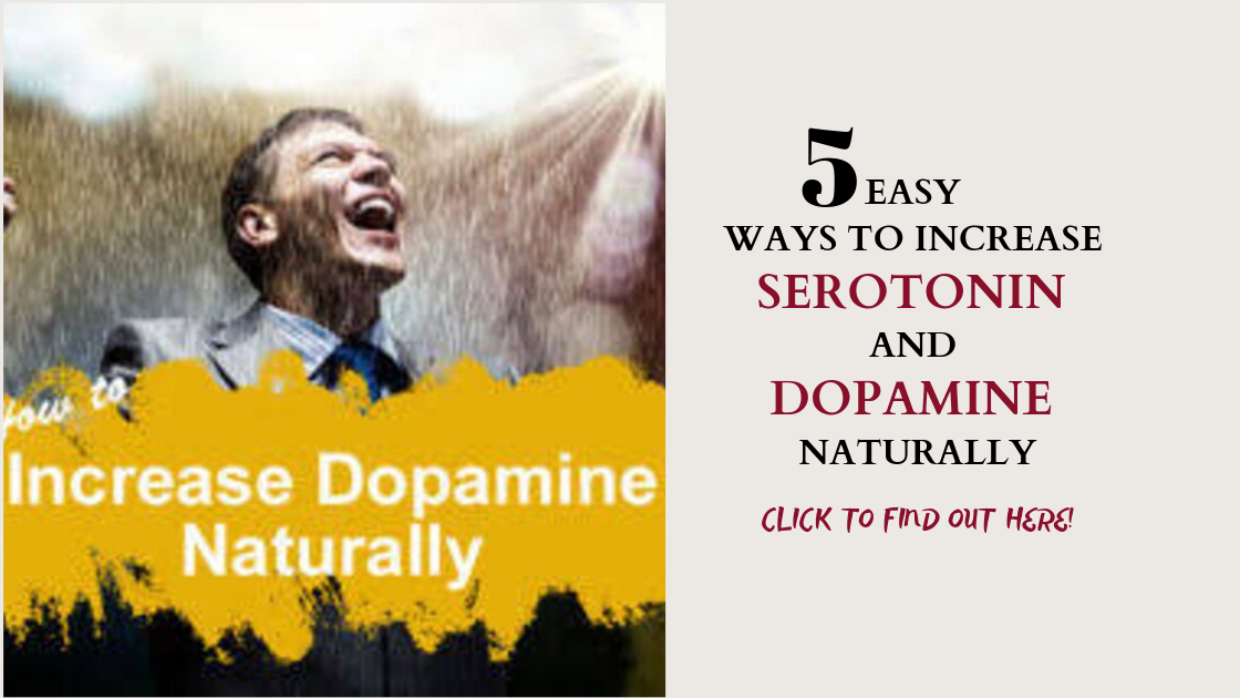5 Easy Ways To Increase Serotonin And Dopamine Naturally