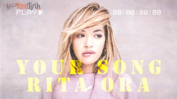 Arti Lirik lagu Your Song Rita Ora Terjemahan
