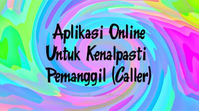Aplikasi Online Untuk Mengenalpasti Pemanggil (Caller)