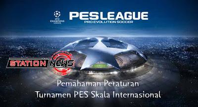 Nih Sob Aturan Kompetisi PES untuk Skala International