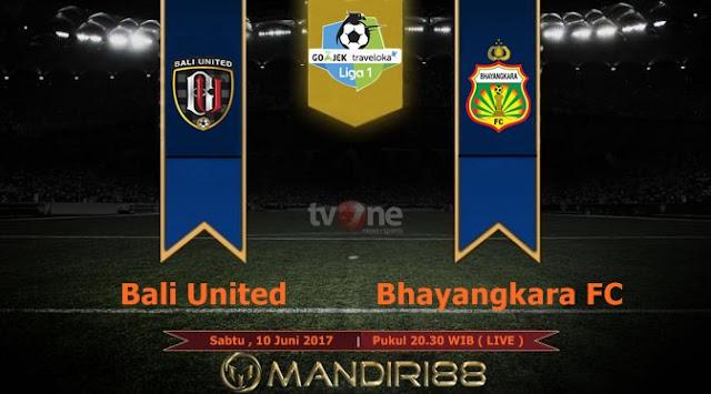 Prediksi Bola : Bali United Vs Bhayangkara FC , Sabtu 10 Juni 2017 Pukul 20.30 WIB @ TVONE