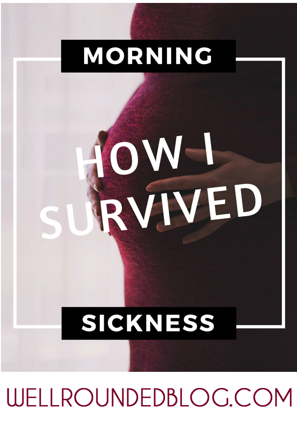 tips on I surviving the worst morning sickness ever!