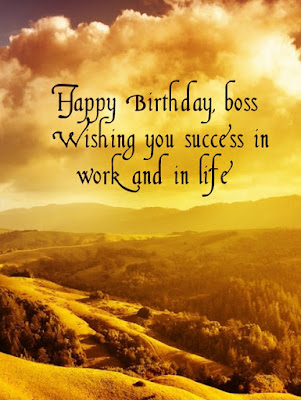 Happy Birthday wishes For Boss: happy birthday, boss wishing you success in work and in life