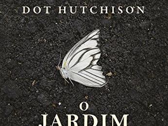 [Resenha] O jardim das borboletas - Dot Hutchison