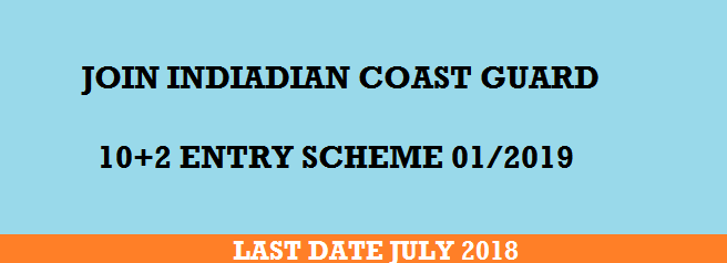 Join Indian Coast Guard, Online Application Form Jan 2019 Batch – Navik General Duty 10+2