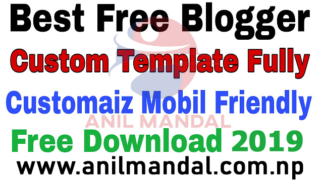 Best Blogger Templates Fully Customize Free Download 2019