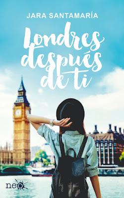 LIBRO - Londres Después de Ti : Jara Santamaría (Plataforma Neo - 16 mayo 2016) NOVELA JUVENIL - LITERATURA Edición papel & digital ebook kindle Comprar en Amazon España