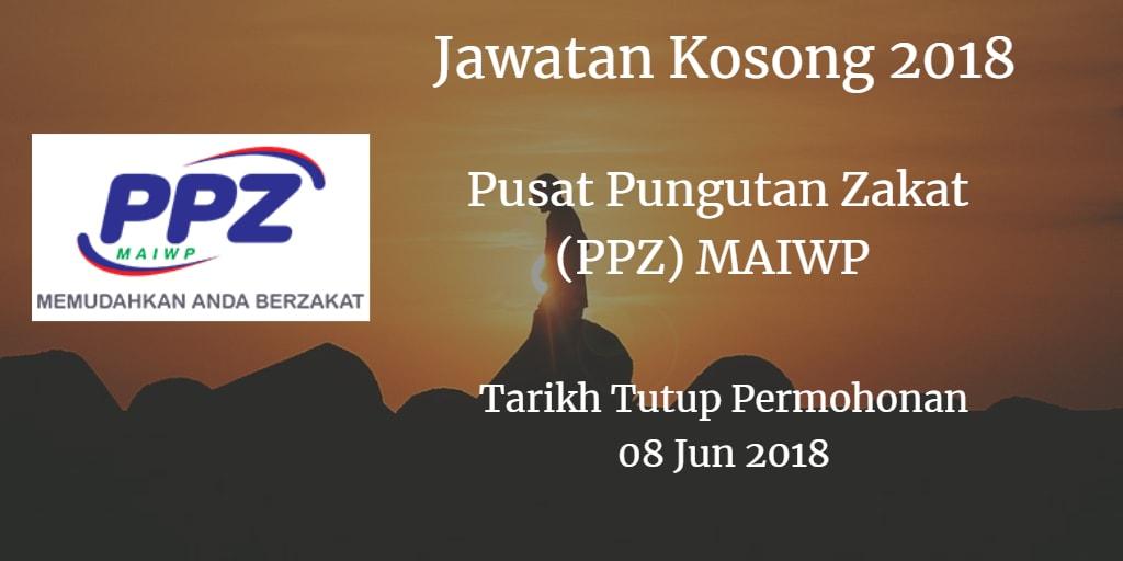 Jawatan Kosong PPZ MAIWP 08 Jun 2018