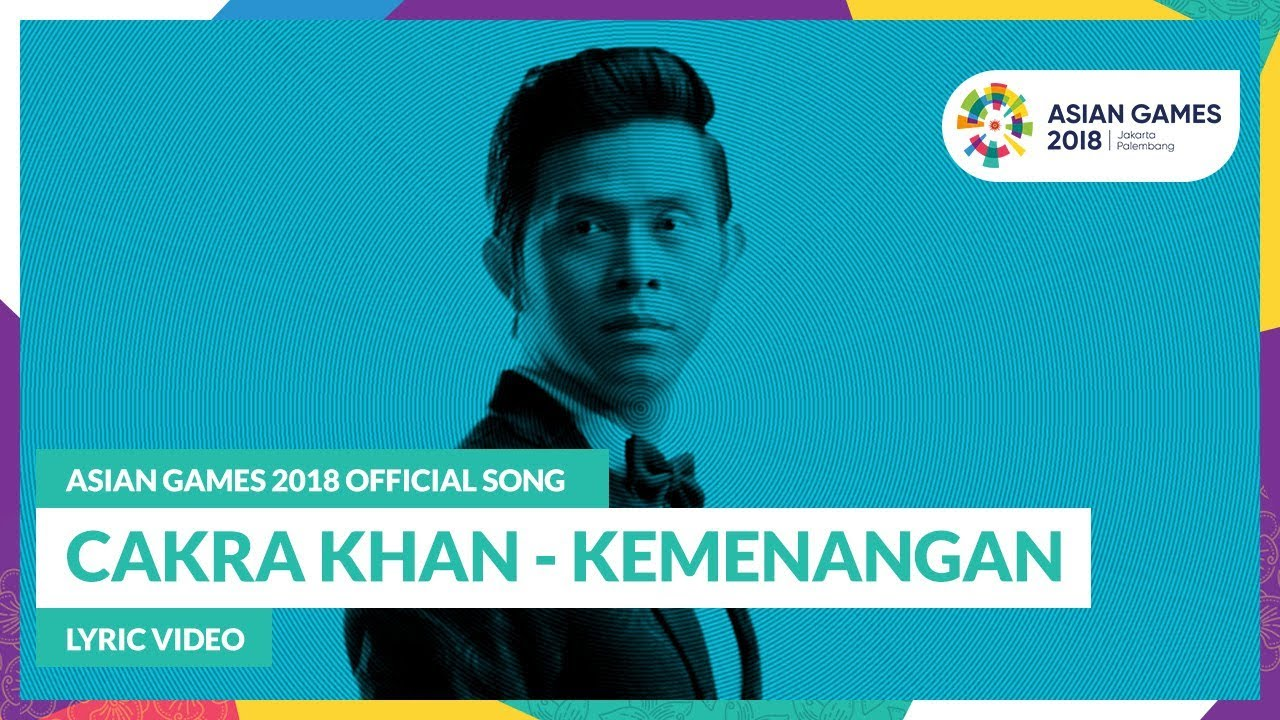 Cakra Khan - Kemenangan (Official Song Asian Games 2018)
