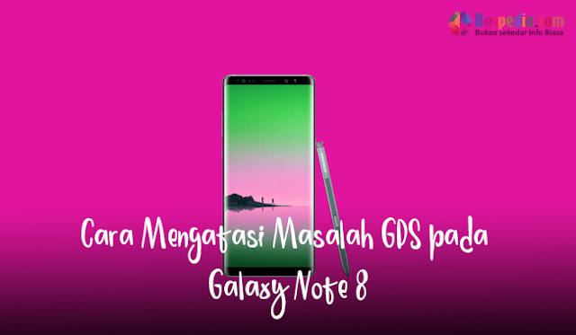 Cara Mengatasi Masalah GPS pada Galaxy Note 8