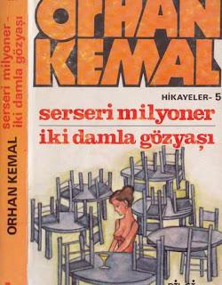 Orhan Kemal – Hikayeler 5 – Serseri Milyoner – İki damla gözyaşı