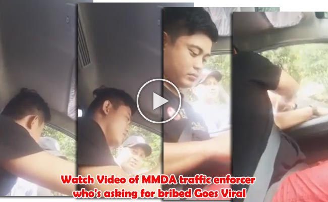 Watch Video of MMDA traffic enforcer who's asking for bribed Goes Viral