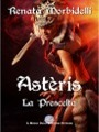 Astèris La prescelta, Renata Morbidelli - Gli scrittori della porta accanto