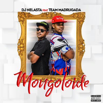Dj Nelasta Feat. Team Madrugada - Mongoloide (Afro House)