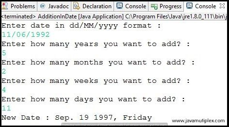 Output of Java program that adds years, months, weeks and days to given date.