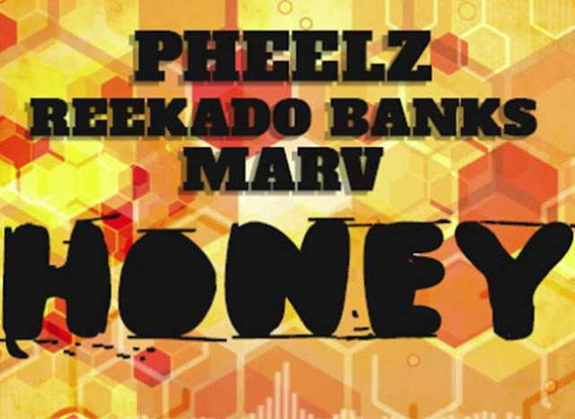 Download Pheelz - 'Honey' ft Reekado Banks, Marv