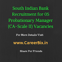 South Indian Bank Recruitment for 05 Probationary Manager (CA-Scale II) Vacancies