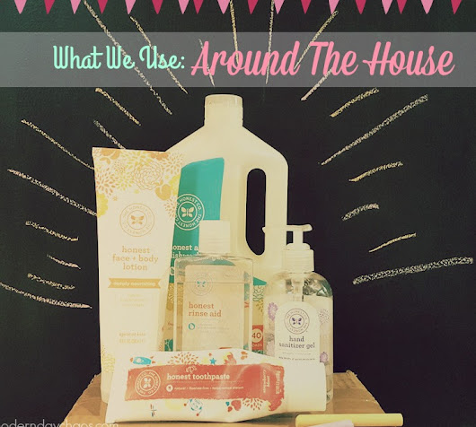 What We Use: Around The House