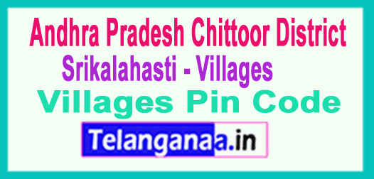 Chittoor District Srikalahasti Mandal and Villages Pin Codes in Andhra Pradesh State