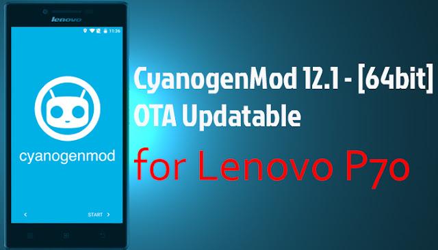 cyanogenmod 12 64bit lenovo p70 ota