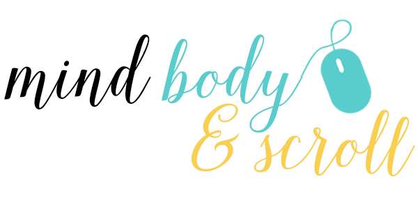 Mind, Body & Scroll