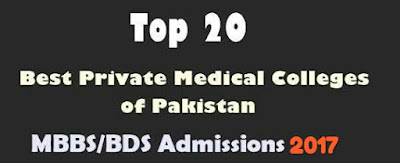 TOP 20 BEST PRIVATE MEDICAL COLLEGES OF PAKISTAN 2017