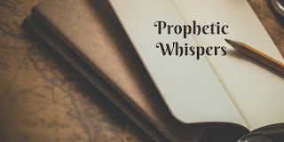 https://biblelovenotes.blogspot.com/2013/03/prophetic-whispers.html