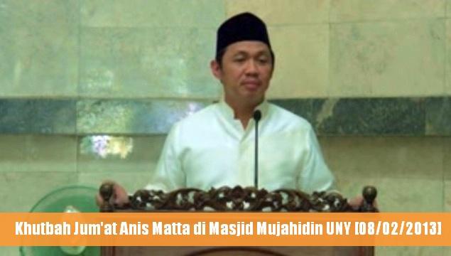 "Khutbah Jum'at Anis Matta ""Sang Nahkoda Baru"""