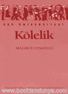 Maurice Lengelle - Kölelik  (Cep Üniversitesi Dizisi - 109)