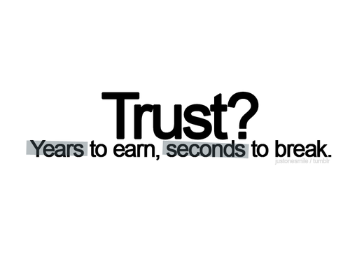 Trust Quotes And Sayings: Trust Quotes, Trust Quote, Truth Quotes