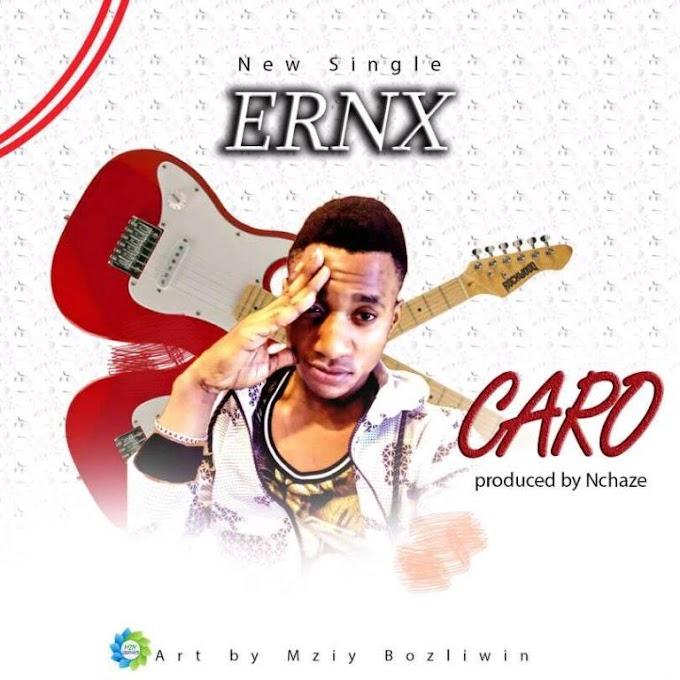 DOWNLOAD MP3: Ernx – Caro