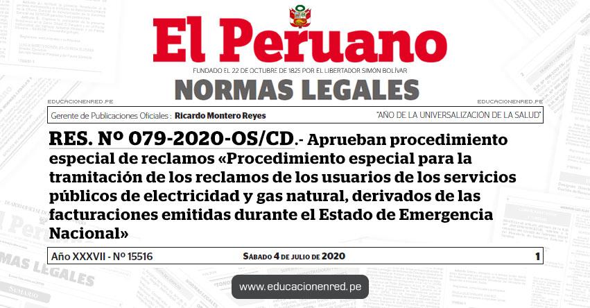 RES. Nº 079-2020-OS/CD.- Aprueban procedimiento especial de reclamos «Procedimiento especial para la tramitación de los reclamos de los usuarios de los servicios públicos de electricidad y gas natural, derivados de las facturaciones emitidas durante el Estado de Emergencia Nacional»